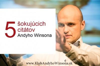 5 šokujúcich citátov Andyho Winsona (Klub Andyho Winsona)